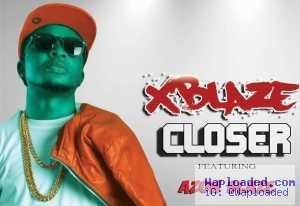 Xblaze - Closer ft. Azon Blaze